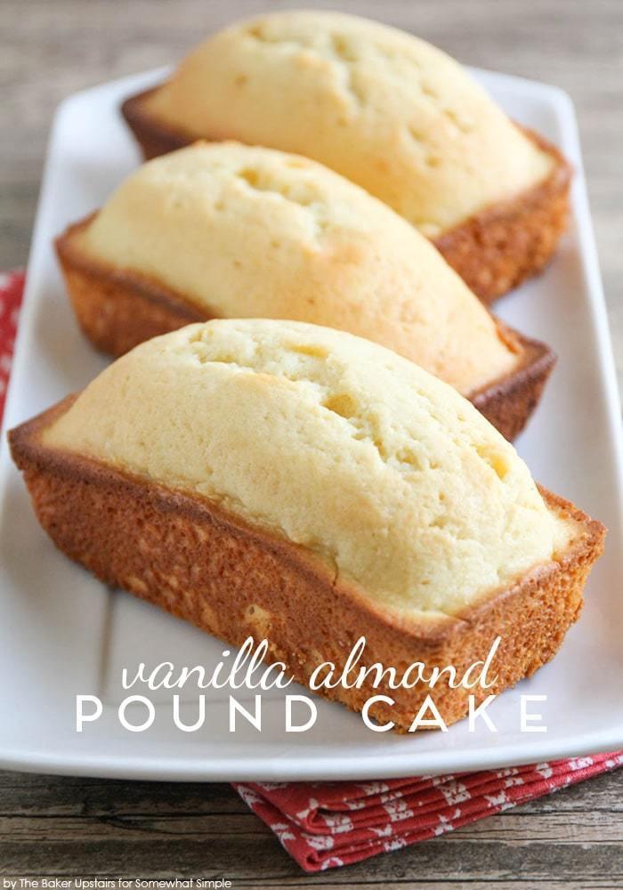 Almond Pound Cake  Vanilla Almond Pound Cake Somewhat Simple