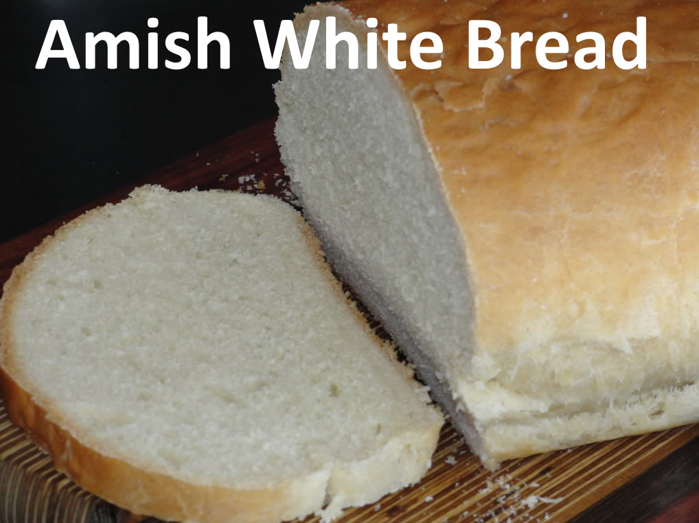 Amish White Bread  Best yummies Amish White Bread