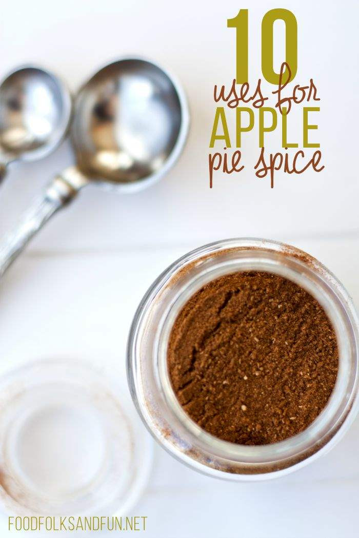 Apple Pie Spices  Apple Pie Spice Recipe 10 Ways to Use it • Food Folks