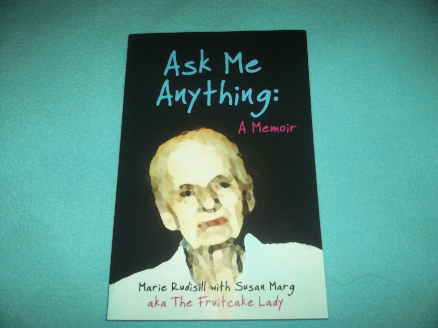 Ask The Fruitcake Lady  ASK ME ANYTHING A MEMOIR SC BOOK MARIE RUDISILL SUSAN