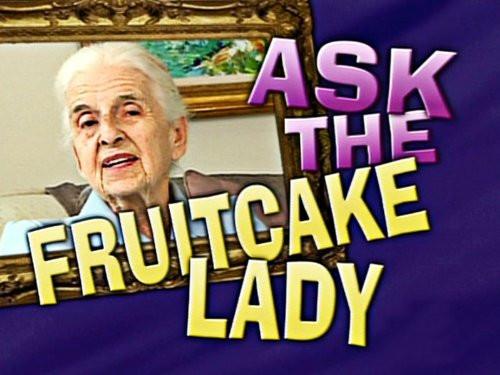 Ask The Fruitcake Lady  The Fruitcake Lady Quotes