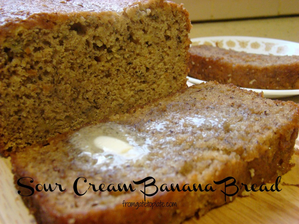Banana Bread With Sour Cream  Sour Cream Banana Bread From Gate to Plate
