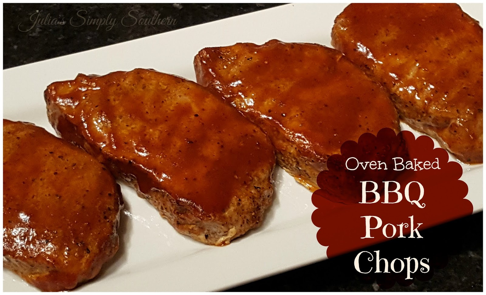 Bbq Pork Chops Oven  Julia s Simply Southern Oven Baked BBQ Pork Chops