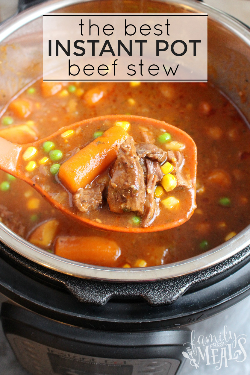 Beef Stew Instant Pot Recipe  The Best Instant Pot Beef Stew Family Fresh Meals