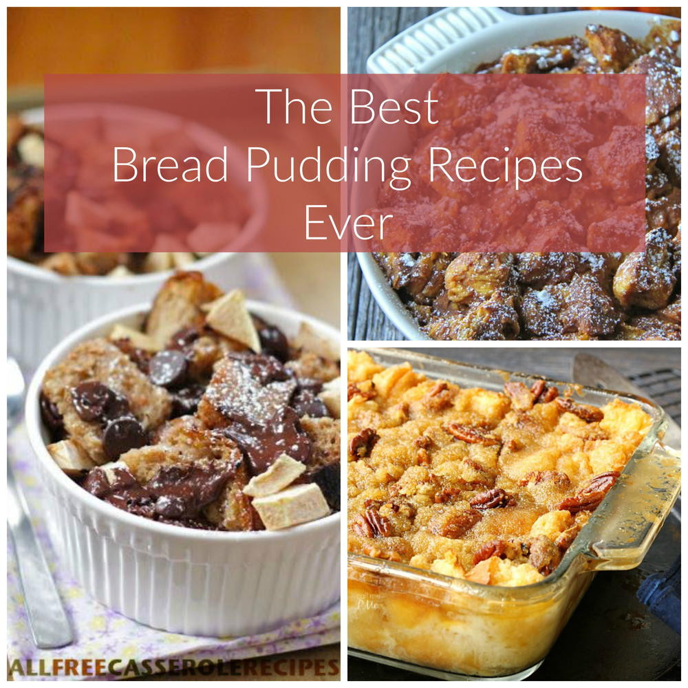 Best Bread Pudding Recipe  15 of the Best Bread Pudding Recipes Ever