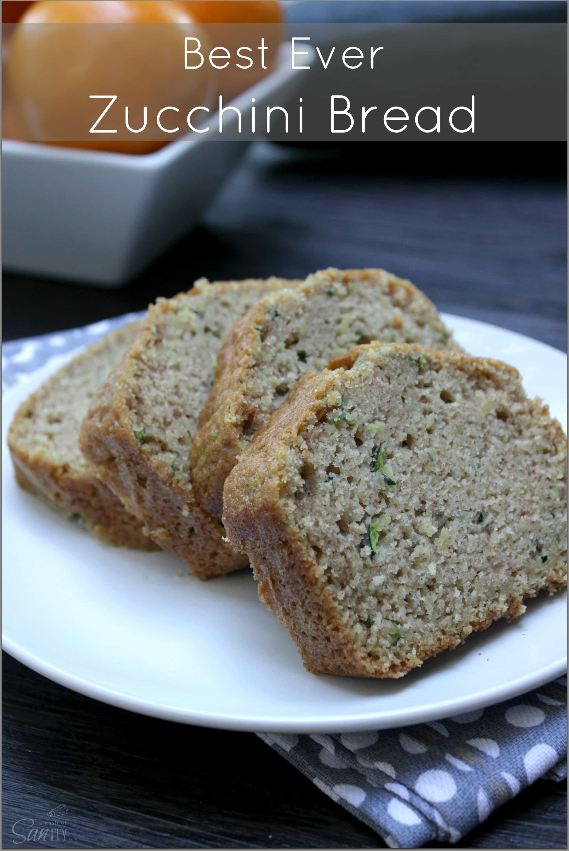 Best Ever Zucchini Bread  Best Ever Zucchini Bread A Dash of Sanity