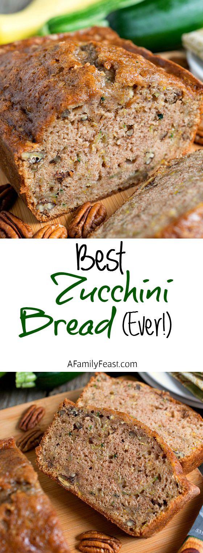Best Ever Zucchini Bread  Best Zucchini Bread Ever A Family Feast