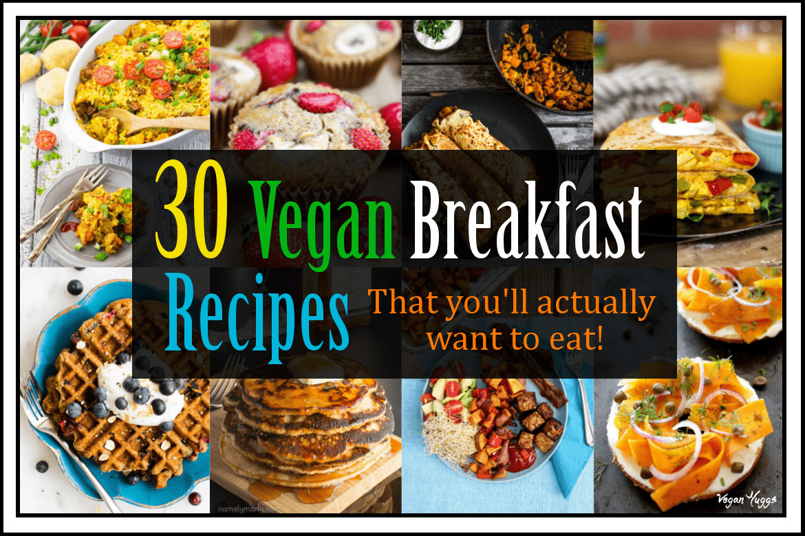 Best Vegan Breakfast Recipes  30 Vegan Breakfast Recipes That you ll Actually Want to