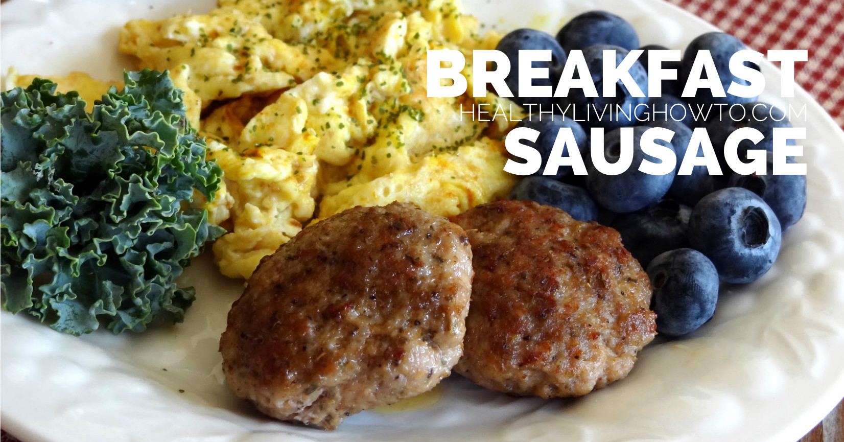 Breakfast Sausage Recipe  Breakfast Sausage Recipe Healthy Living How To