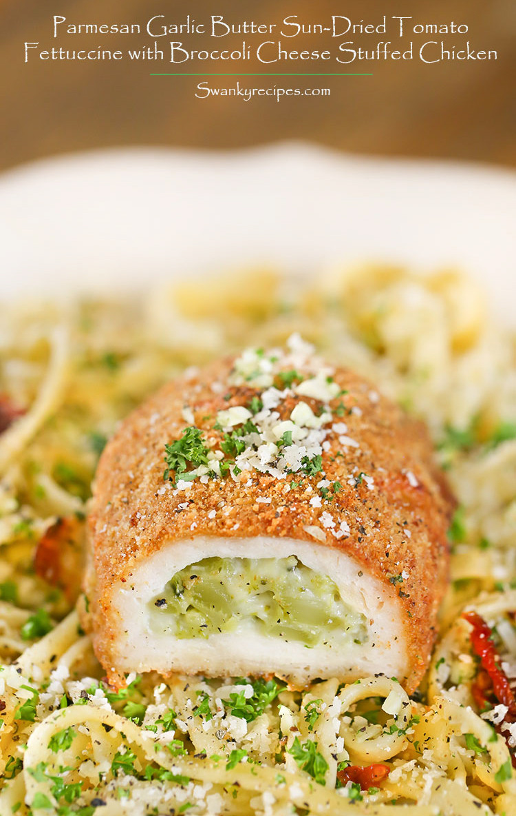 Broccoli Stuffed Chicken  Parmesan Garlic Butter Sun Dried Tomato Fettuccine with