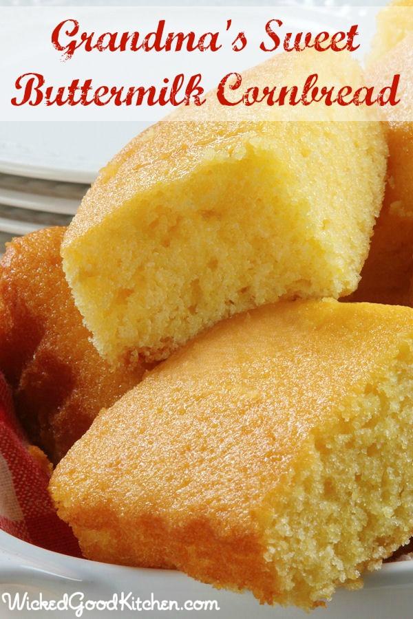 Buttermilk Cornbread Recipe  Grandma's Sweet Buttermilk Cornbread Wicked Good Kitchen