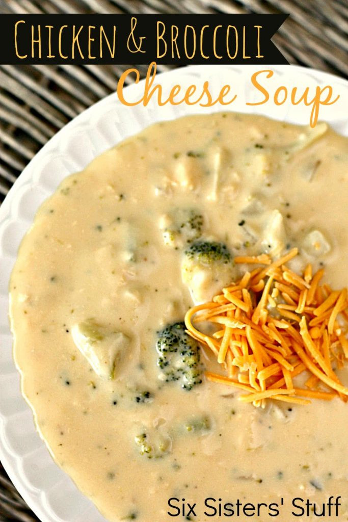 Chicken Broccoli Cheese Soup  Chicken and Broccoli Cheese Soup Recipe – Six Sisters Stuff