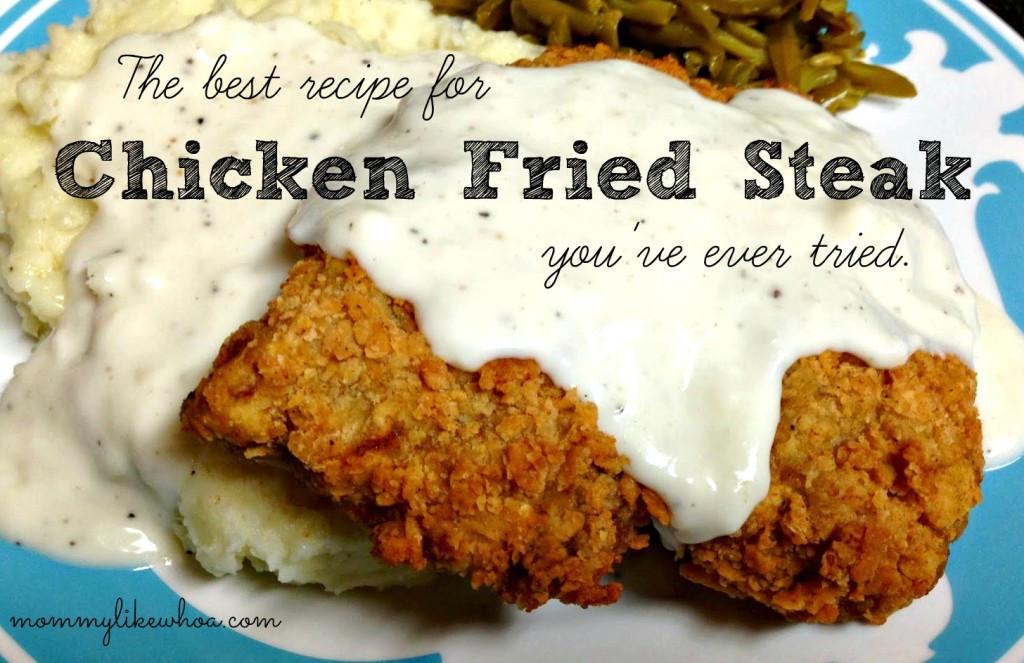 Chicken Fried Steak Recipes  the best chicken fried steak recipe ever