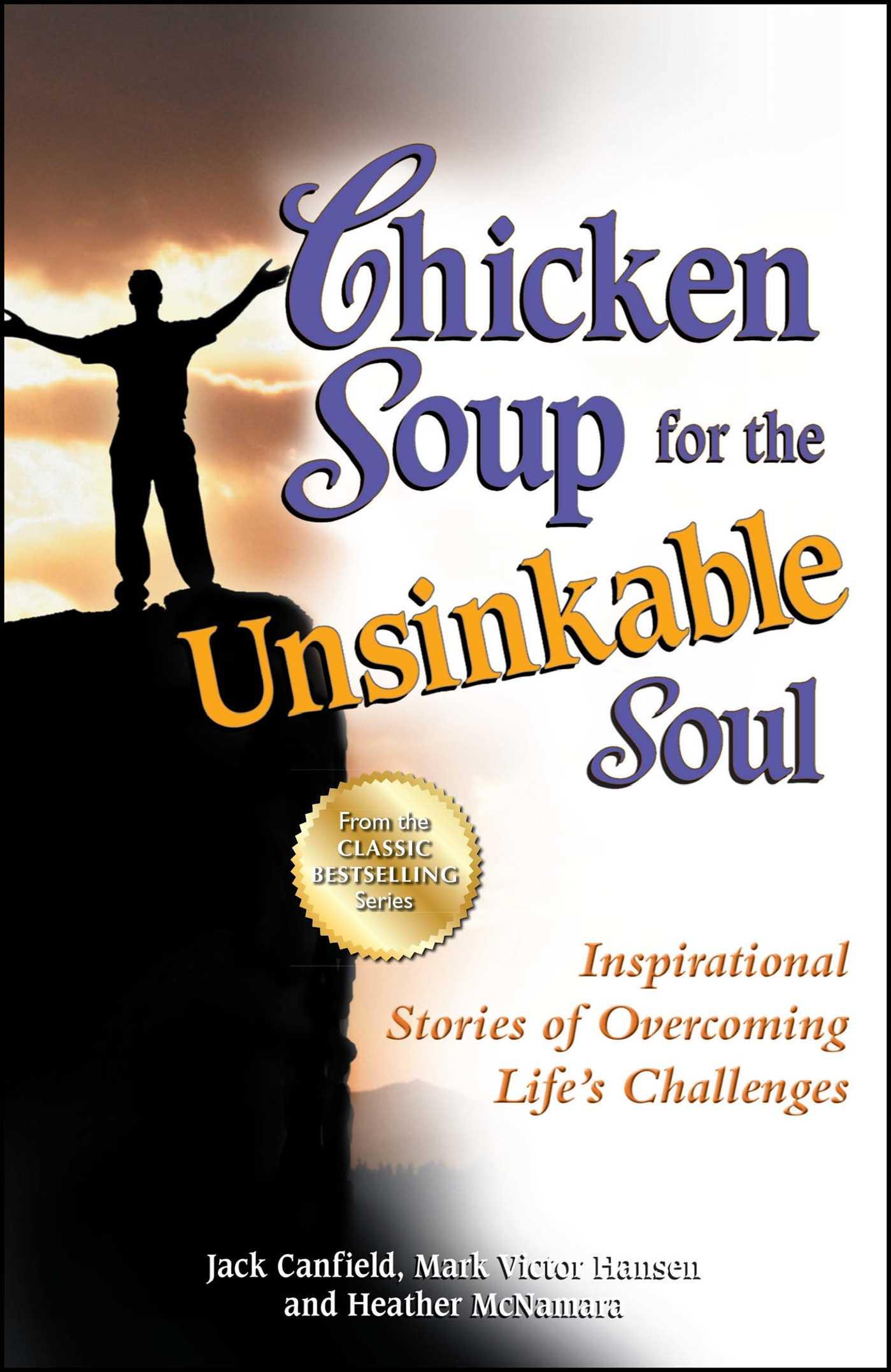 Chicken Soup For The Soul  Chicken Soup for the Unsinkable Soul