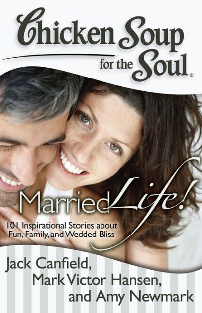 Chicken Soup For The Soul Stories  Chicken Soup for the Soul Married Life 101