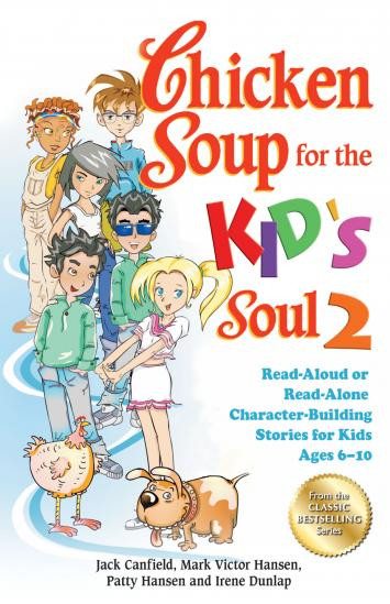 Chicken Soup For The Soul Stories  Chicken Soup for the Kid s Soul 2