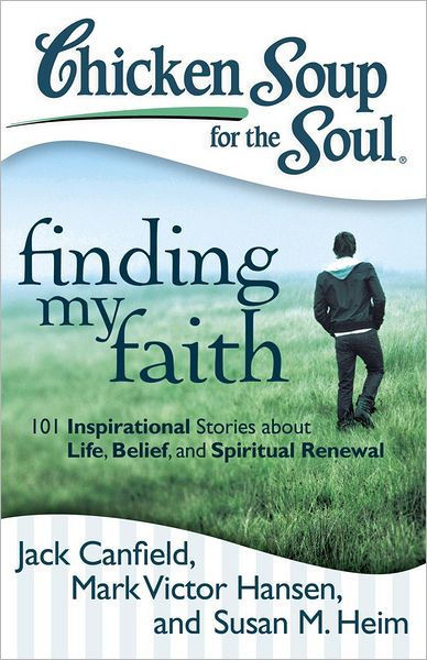 Chicken Soup For The Soul Stories  Chicken Soup for the Soul Finding My Faith 101