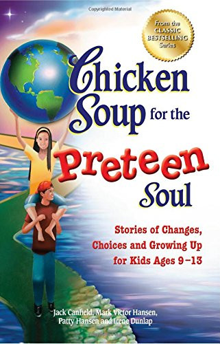 Chicken Soup For The Soul Stories  Chicken Soup for the Preteen Soul Stories of Changes
