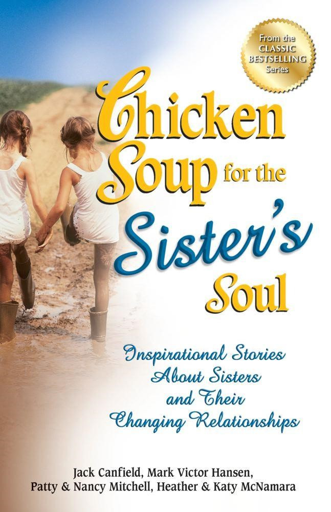 Chicken Soup For The Soul Stories  Chicken Soup for the Sister s Soul Inspirational Stories