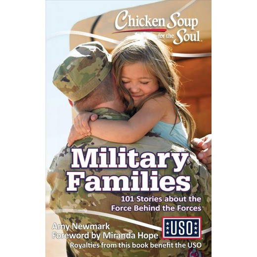 Chicken Soup For The Soul Stories  Chicken Soup for the Soul Military Families 101 Stories