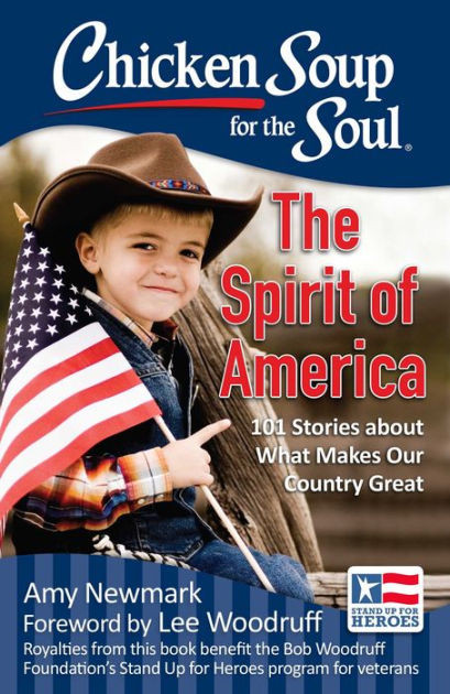 Chicken Soup For The Soul Stories  Chicken Soup for the Soul The Spirit of America 101