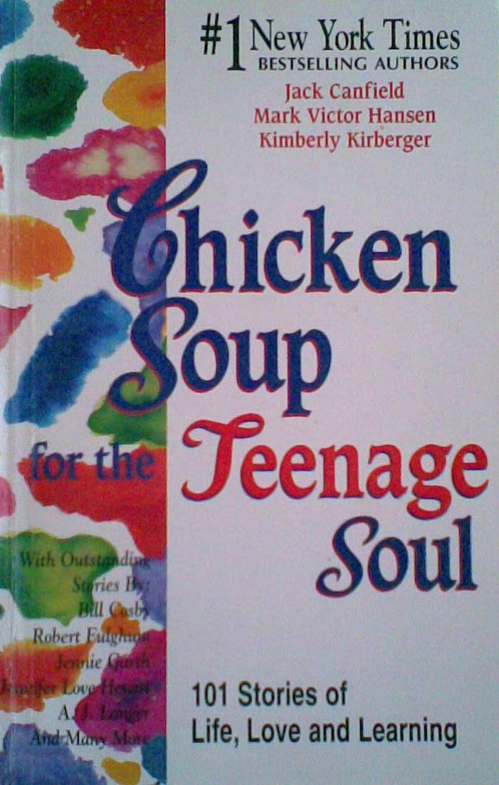 Chicken Soup For The Soul  Chicken Soup for the Teenage Soul by Jack Canfield Mark