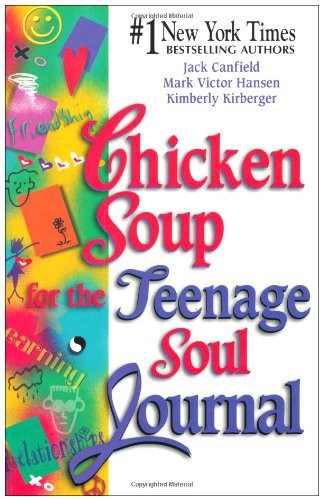 Chicken Soup For The Teenage Soul  Chicken Soup for the Teenage Soul Journal Chicken Soup