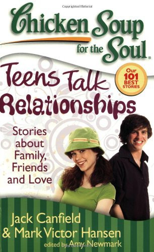Chicken Soup For The Teenage Soul  Chicken Soup for the Soul Teens Talk Relationships 7
