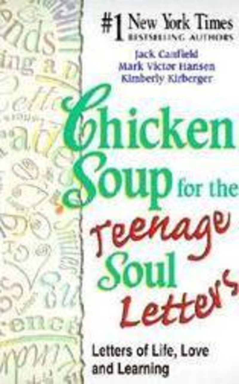 Chicken Soup For The Teenage Soul  Chicken Soup for the Teenage Soul Letters by Jack Canfield