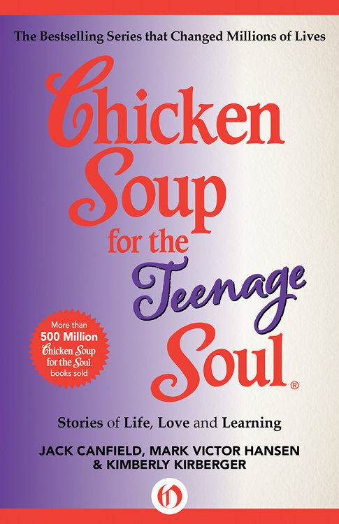 Chicken Soup For The Teenage Soul  Chicken Soup for the Teenage Soul Stories of Life Love