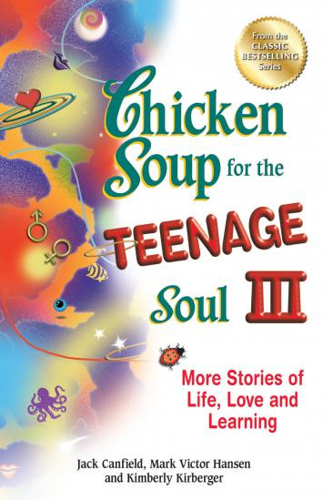 Chicken Soup For The Teenage Soul  Chicken Soup for the Teenage Soul III