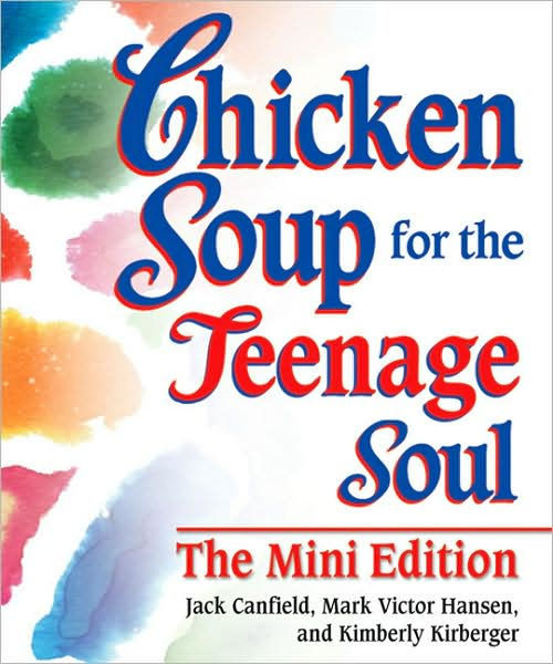 Chicken Soup For The Teenage Soul  Chicken Soup for the Teenage Soul Mini Edition by Jack