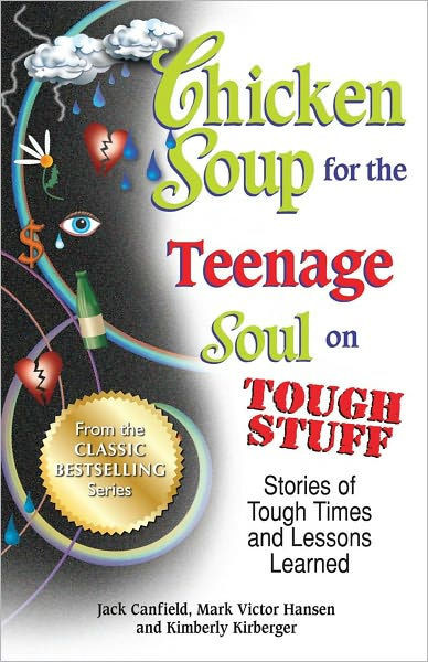 Chicken Soup For The Teenage Soul  Chicken Soup for the Teenage Soul on Tough Stuff Stories
