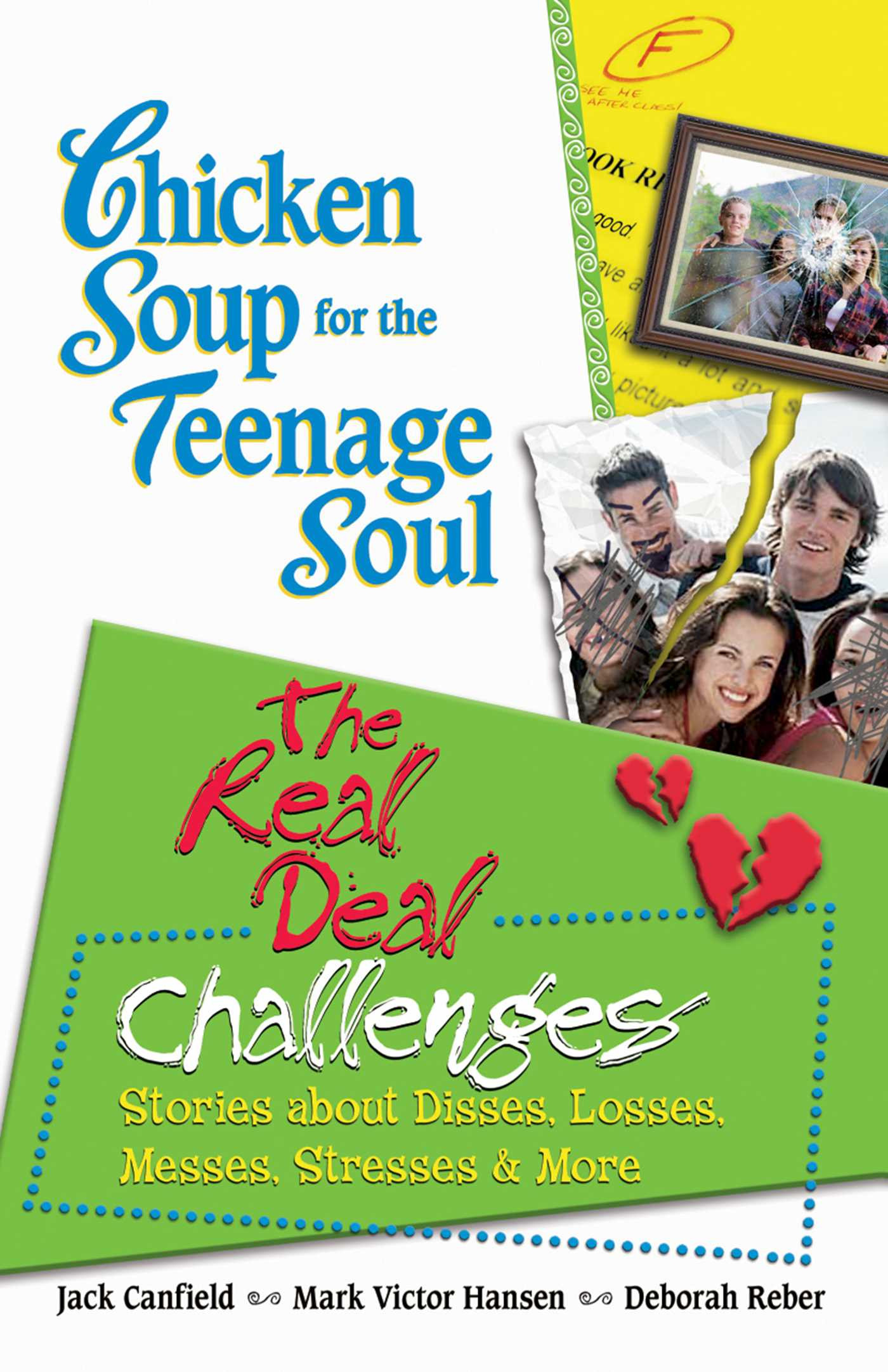 Chicken Soup For The Teenage Soul  Chicken Soup for the Teenage Soul The Real Deal