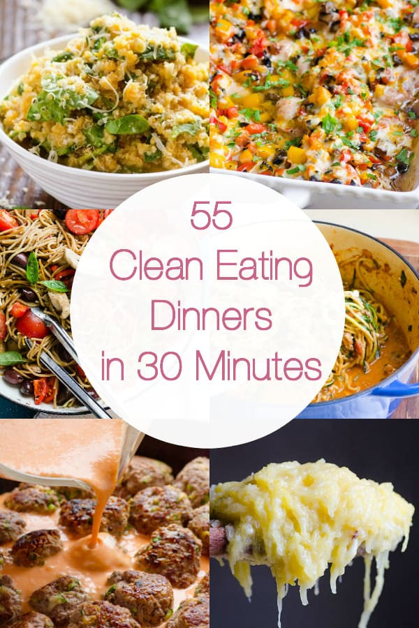 Clean Dinner Recipes  55 Healthy Dinner Ideas in 30 Minutes iFOODreal