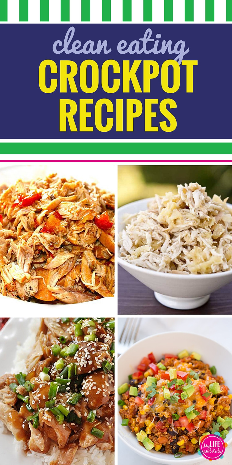 Clean Dinner Recipes  15 Clean Eating Crockpot Recipes My Life and Kids