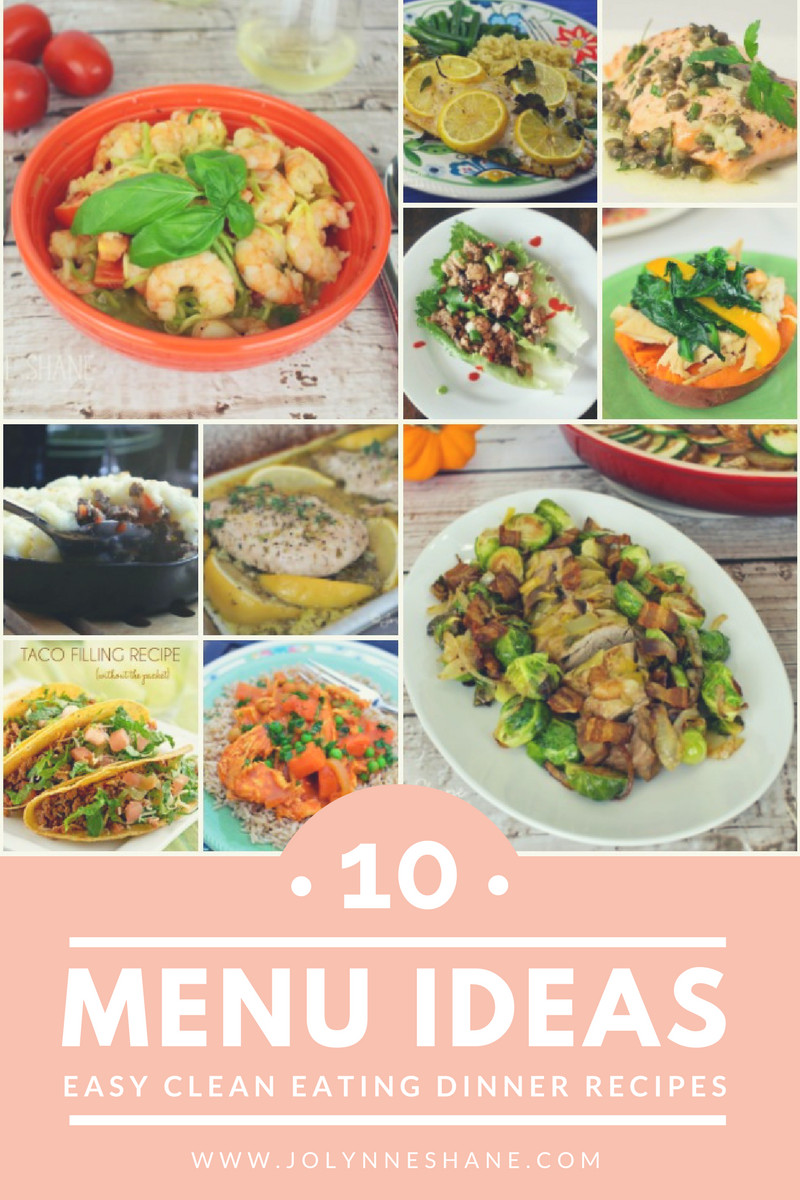 Clean Dinner Recipes  10 Easy Clean Eating Dinner Recipes & Meal Ideas