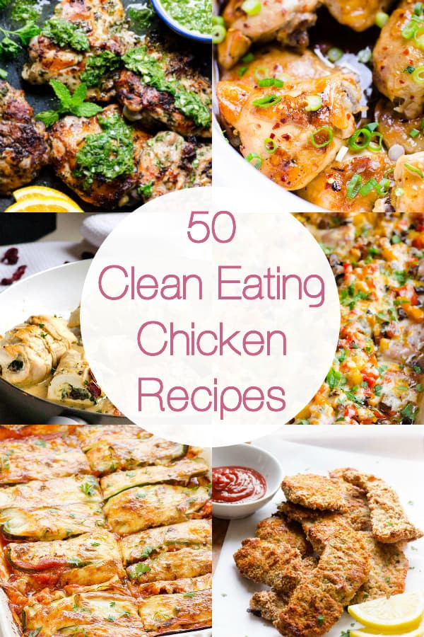 Clean Dinner Recipes  50 Clean Eating Chicken Recipes iFOODreal Healthy