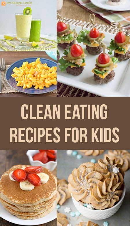 Clean Dinner Recipes  50 of the Best Ever Clean Eating Recipes for Kids or Kids