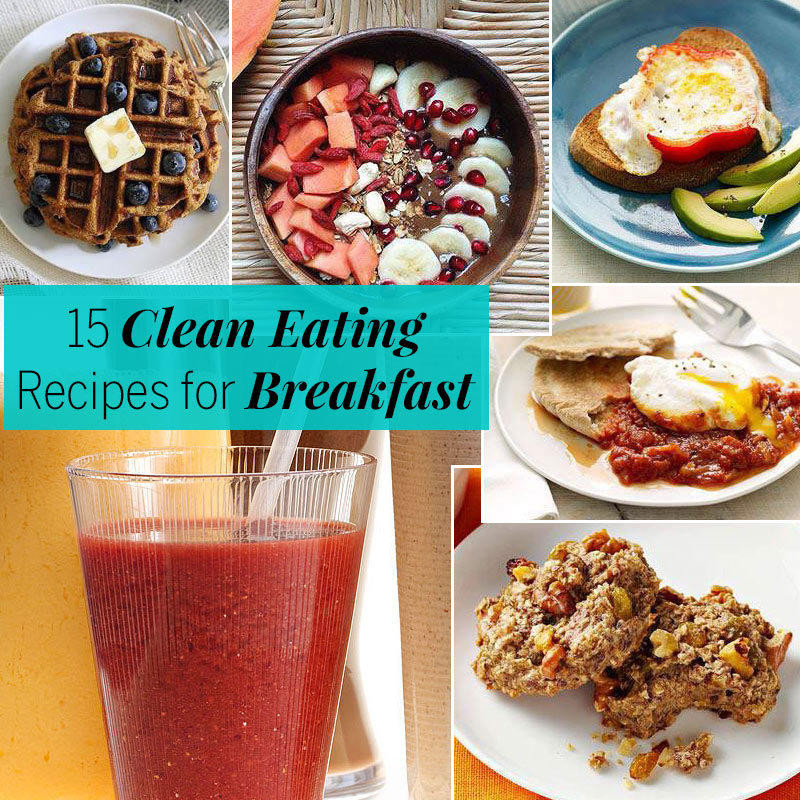 Clean Eating Recipes Breakfast  15 Clean Eating Recipes Breakfast Recipes