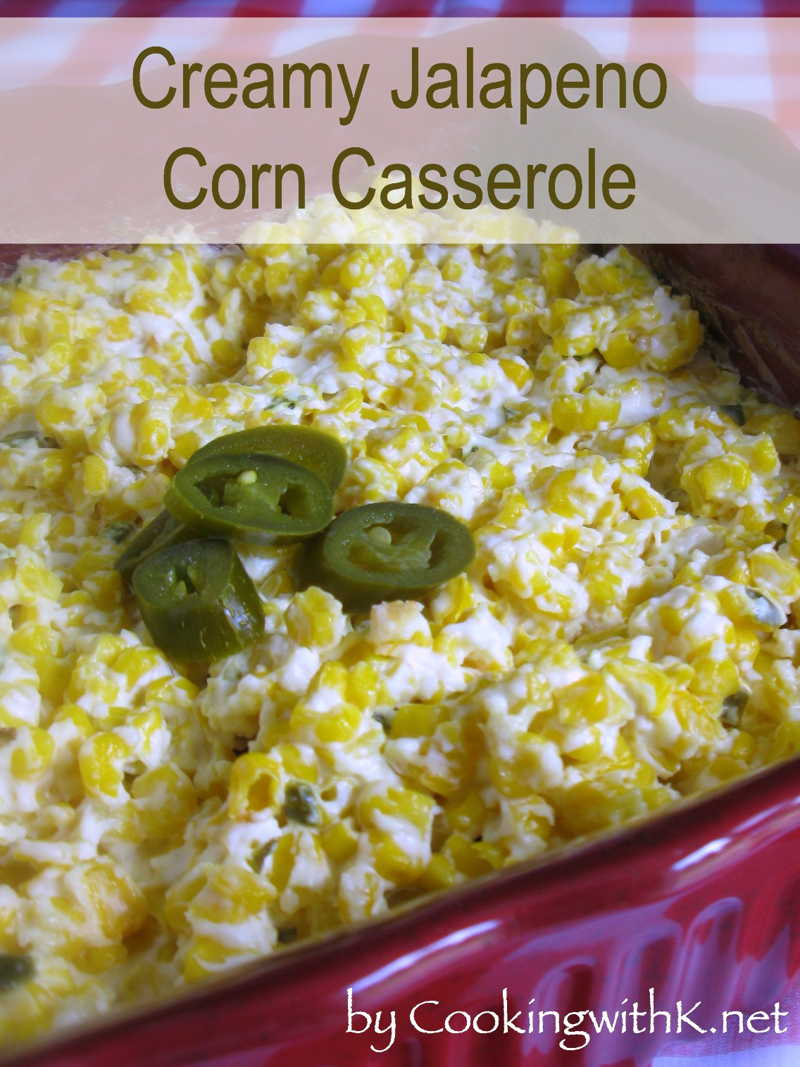 Corn Casserole With Cream Cheese  Cooking with K Creamy Jalapeno Corn Casserole