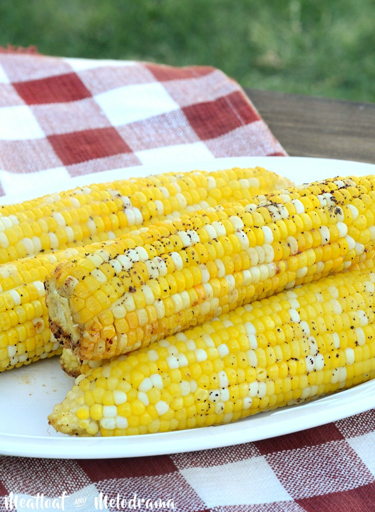 Corn On Grill  Foil Grilled Corn on the Cob Meatloaf and Melodrama