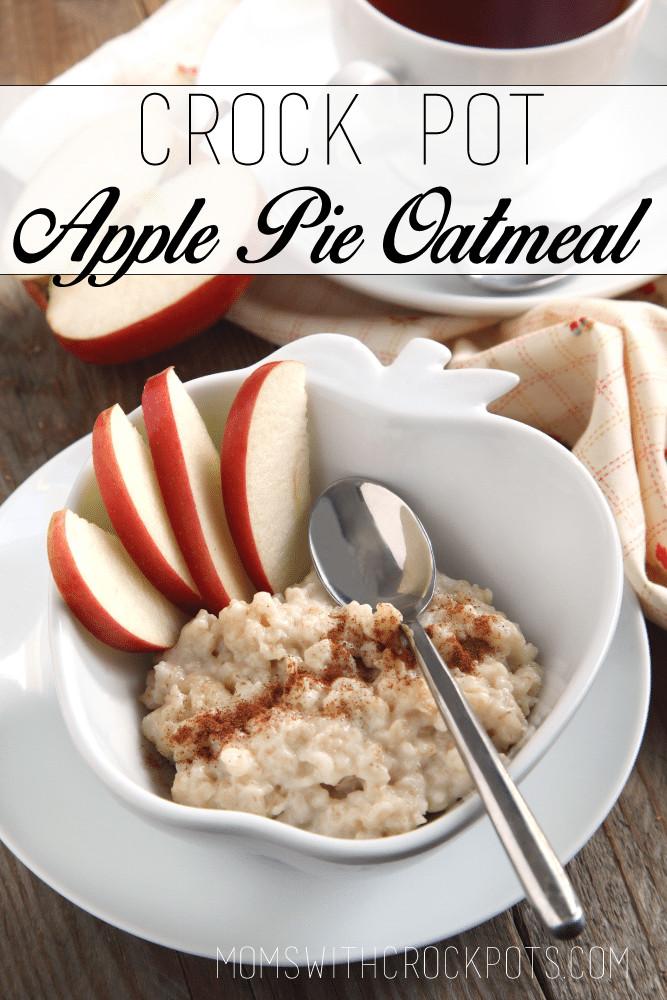 Crock Pot Apple Pie  Crock Pot Apple Pie Oatmeal Moms with Crockpots