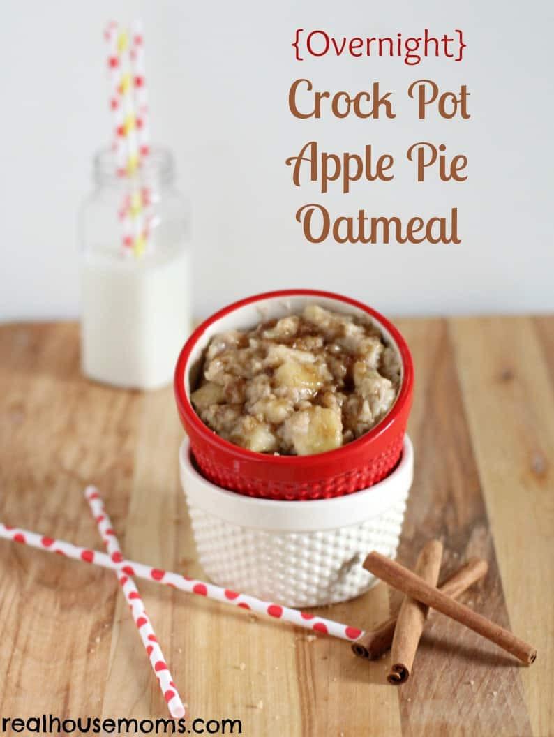 Crock Pot Apple Pie  Overnight Crock Pot Apple Pie Oatmeal
