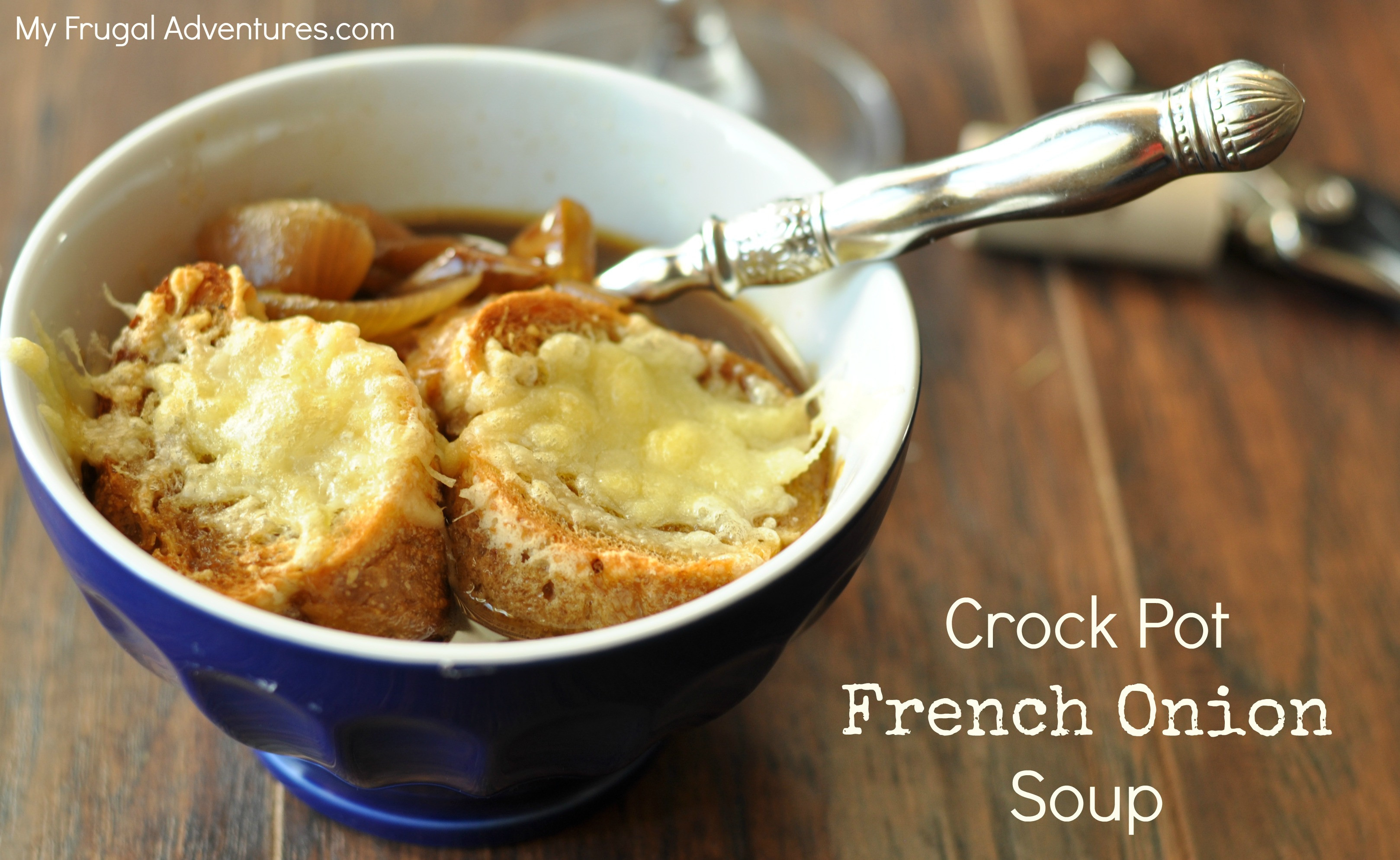 Crock Pot French Onion Soup  Crock Pot French ion Soup My Frugal Adventures
