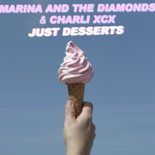 """Dessert The Song  Marina And The Diamonds & Charli XCX – """"Just Desserts"""
