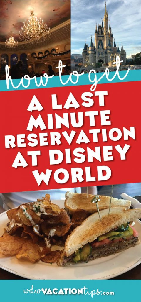 Disney Dinner Reservations  How to Get Last Minute Disney Dining Reservations • WDW