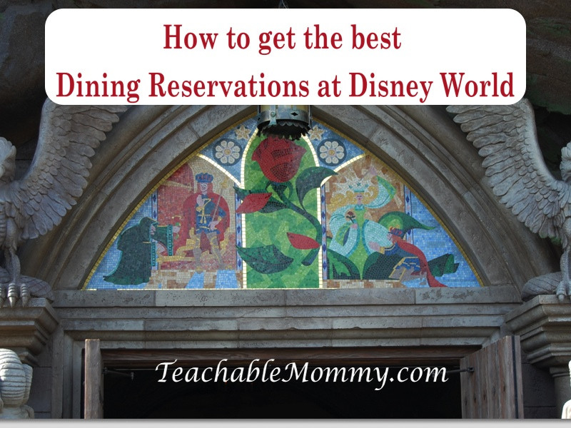 Disney Dinner Reservations  Tips to Get the Advanced Dining Reservations You Want at