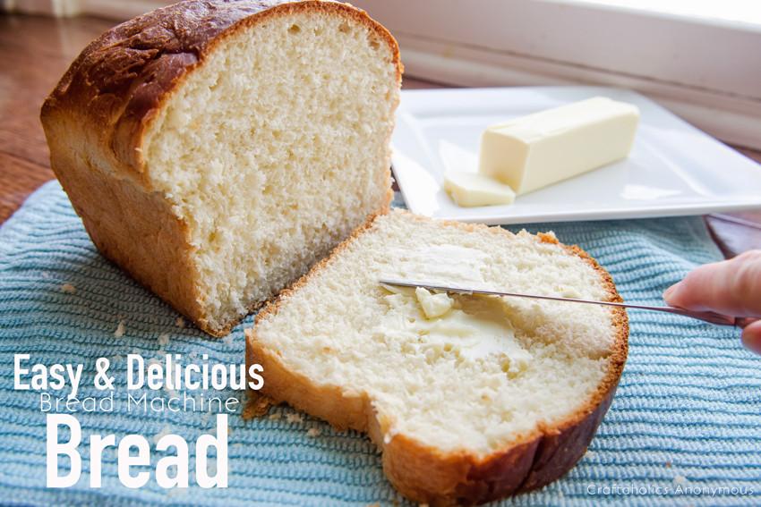 Easy Bread Machine Recipe  Craftaholics Anonymous