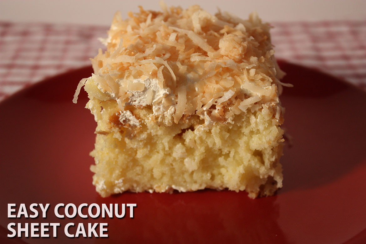 Easy Coconut Cake  Easy Coconut Sheet Cake Don t Sweat The Recipe
